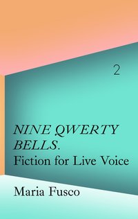 Nine Qwerty Bells: Fiction for Live Voice