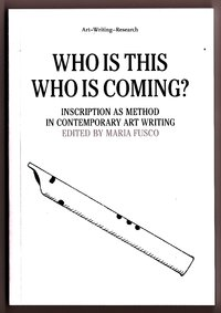 Who is this who is coming? Inscription as Method in Contemporary Art Writing