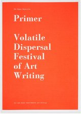 Primer: Volatile Dispersal Festival of Art Writing